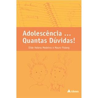 Livro - Adolescência: Quantas Dúvidas - Fisberg