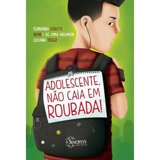 Livro - Adolescente, Não Caia em Roubada!- Cerutti