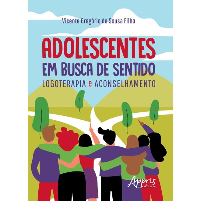 Livro - Adolescentes em Busca de Sentido - Filho - Appris