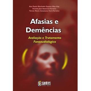 Livro - Afasias e Demências - Avaliação e Tratamento Fonoaudiológico - Mak-Way