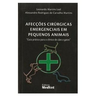 Livro - Afecções Cirúrgicas Emergenciais em Pequenos Animais - Leal