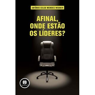Livro - Afinal, Onde Estão os Líderes - Webber