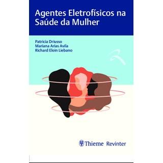 Livro Agentes Eletrofísicos na Saúde da Mulher - Driusso - Revinter