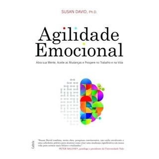 Livro - Agilidade Emocional: Abra sua Mente, Aceite Mudanças e Prospere no Trabalho - David