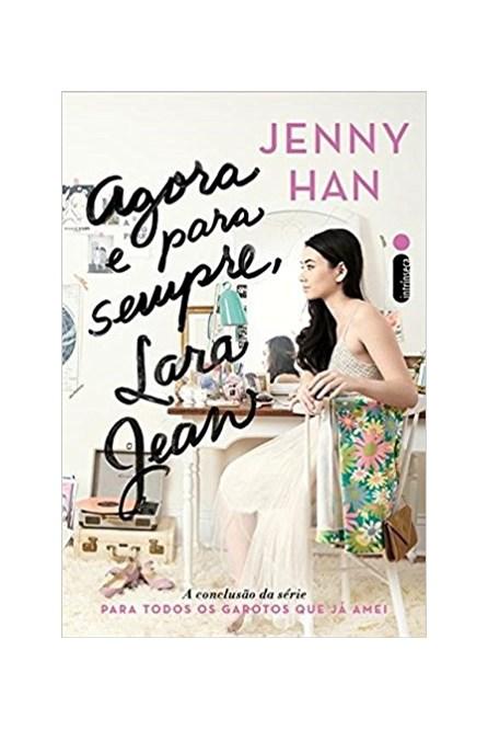 Livro - Agora e Para Sempre, Lara Jean - Han