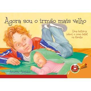 Livro - Agora Sou o Irmão Mais Velho - Uma História Sobre o Novo Bebê na Família - Sheldon