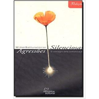 Livro - Agressões Silenciosas - Bottura Jr