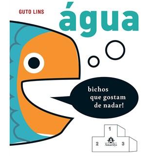 Livro - Aguá: Bichos que Gostam de Nadar - Lins