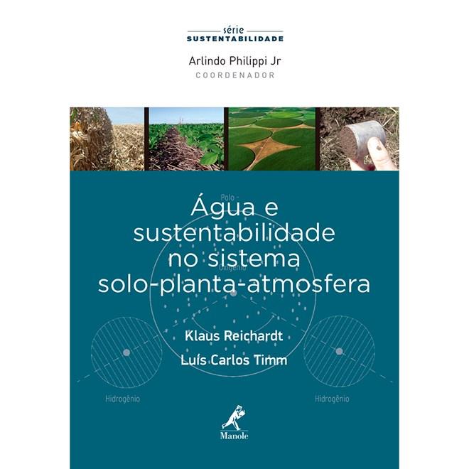 Livro - Água e Sustentabilidade no Sistema Solo-Planta-Atmosfera - Reichardt