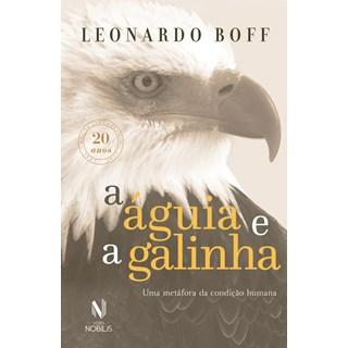 Livro - Aguia E A Galinha, A - Boff