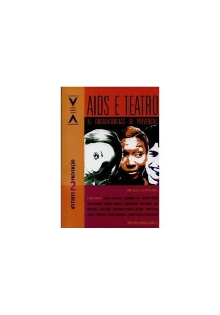 Livro - Aids e Teatro - 15 Dramaturgias de Prevenção - Col. Valores e Atitudes - Souza