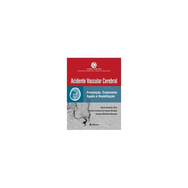 Livro - Albert Einstein - Acidente Vascular Cerebral - Prevenção, Tratamento Agudo e Reabilitação - Massaud