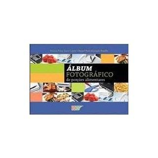 Livro - Álbum Fotográfico de Porções Alimentares - Sueiro Lopez