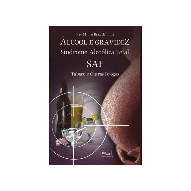 Livro - Álcool e Gravidez - Síndrome Alcoólica Fetal - Saf - Lima