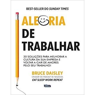 Livro - Alegria de Trabalhar - Daisley - Alfacon