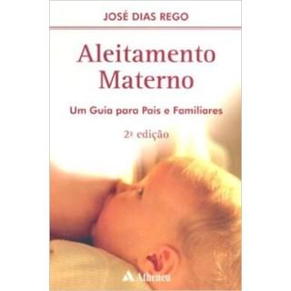 Livro - Aleitamento Materno: Um Guia Para Pais e Familiares - Rego