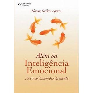 Livro - Além da Inteligência Emocional - As Cinco Dimensões da Mente - Agüerra