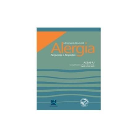 Livro - Alergia A Doença do Século XXI Perguntas e Respostas - ASBAI-RJ