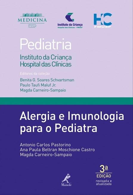 Livro - Alergia e Imunologia para o Pediatra  - Série Pediatria - Instituto da Criança FMUSP