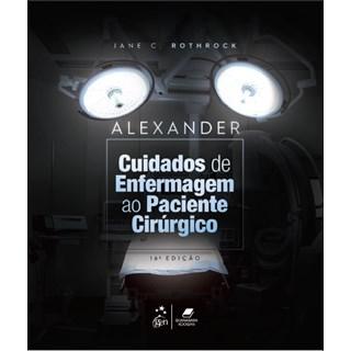 Livro Alexander Cuidados de Enfermagem ao Paciente Cirúrgico - Rothrock - Guanabara
