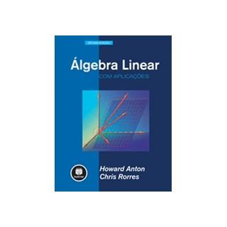 Livro - Álgebra Linear com Aplicações - Anton