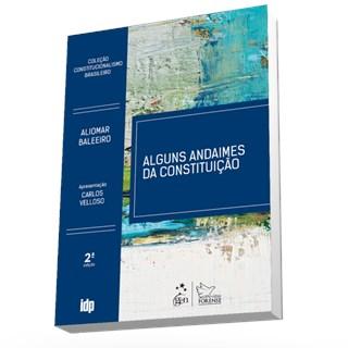 Livro - Alguns Andaimes da Constituição - Coleção Constitucionalismo Brasileiro - Baleeiro