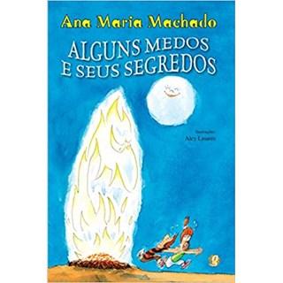 Livro - Alguns Medos e seus Segredos - Ana Maria Machado