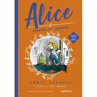 Livro - Alice Através do Espelho - Carroll - Autêntica