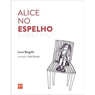 Livro - Alice no Espelho - Bergallo - Edições Sm