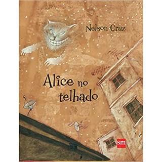 Livro - Alice no Telhado - Cruz - Edições Sm