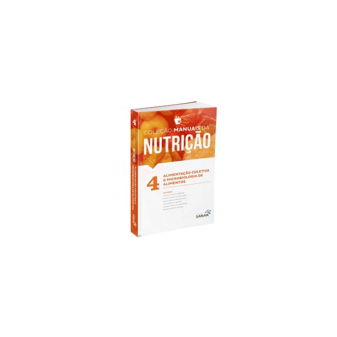 Livro - Alimentação Coletiva e Microbiologia de Alimentos - Coleção Manuais da Nutrição - Ferreira
