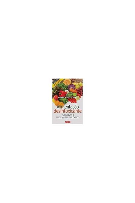 Livro - Alimentação desintoxicante - Para ativar o sistema imunológico - Trucon
