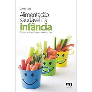 Livro - Alimentação saudável na infância - Lobo - Mg Editorial