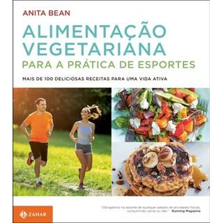 Livro - Alimentação vegetariana para a prática de esportes - Mais de 100 deliciosas receitas para uma vida ativa