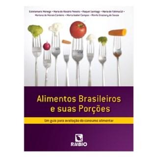 Livro - Alimentos Brasileiros e Suas Porções - Um Guia Para Avaliação do Consumo Alimentar - Monego