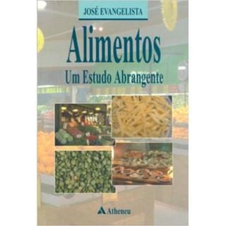 Livro - Alimentos: Um Estudo Abrangente - Evangelista