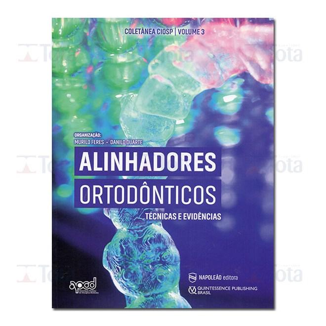 Livro - Alinhadores Ortodônticos Técnicas e Evidências - Feres