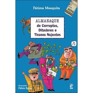 Livro -  Almanaque de Corruptos, Ditadores e Tiranos Nojentos - Mesquita - Panda Books