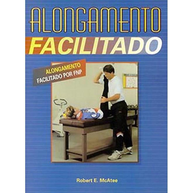 Livro - Alongamento Facilitado - McAtee ***