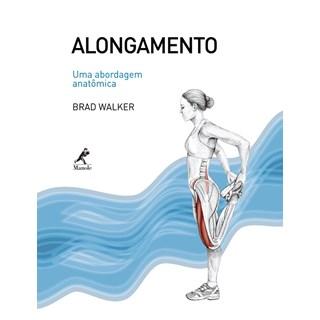 Livro - Alongamento Uma Abordagem Anatômica - Walker