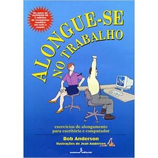 Livro - Alongue-se no Trabalho - Anderson - Summus