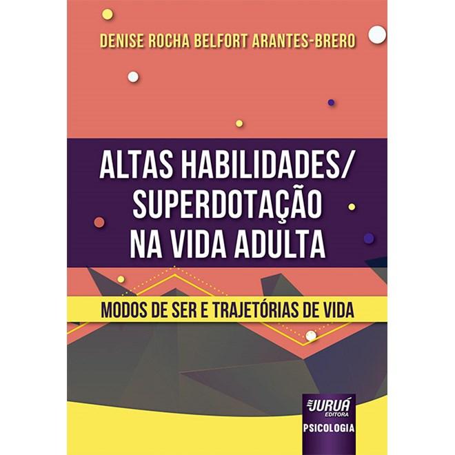 Livro - Altas Habilidades/Superdotação na Vida Adulta - Arantes-Brero - Juruá