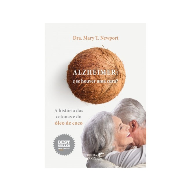Livro - Alzheimer e Se Houver uma Cura? - Newport