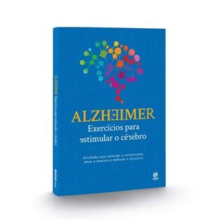 Livro - Alzheimer: Exercícios Para Estimular o Cérebro - Astral Cultural
