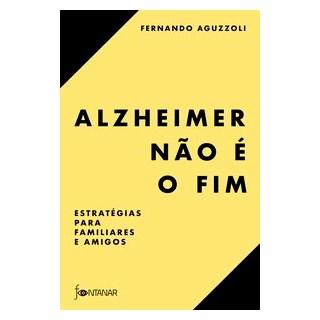Livro - Alzheimer não é o fim - Aguzzoli - Fintanar