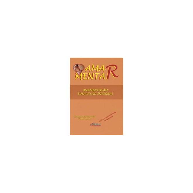 Livro - Amamentação: Uma Visão Integral - Boni