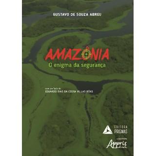 Livro - Amazônia, O Enigma da Segurança - Abreu