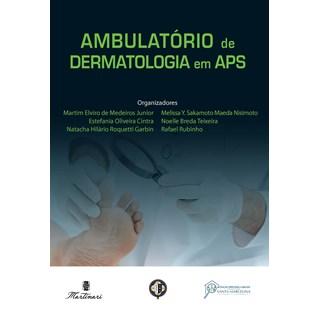 Livro - Ambulatório de Dermatologia em APS - Medeiros Junior #