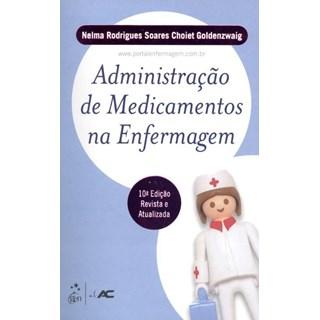 Livro - AME 2012 - Administração de Medicamentos na Enfermagem - Goldenzwaig