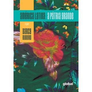 Livro - América Latina: A Pátria Grande - Ribeiro - Global